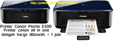 Spesifikasi Printer Canon Pixma E500 All-in-One terbaru