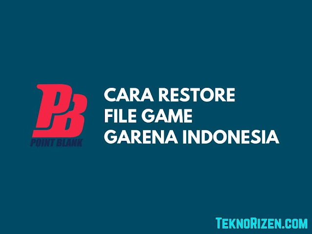 Cara Restore File Backup Point Blank Garena Indonesia