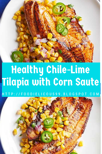 Healthy Chile-Lime Tilapia with Corn Saute