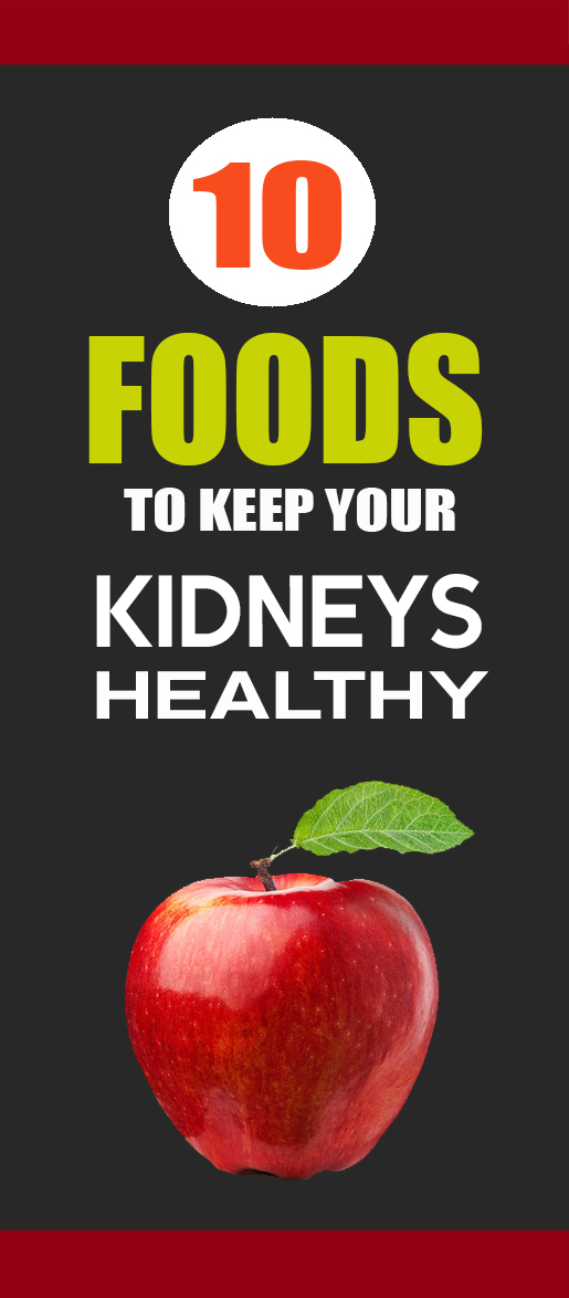 10 Best Foods to Keep Your Kidneys