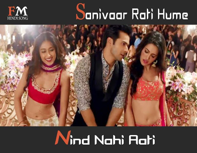 Sanivaar-Rati-HumeNind-Main-Tera-Hero-(2014)-Lyrics-In-Hindi