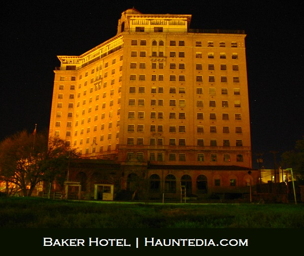 Baker hotel is one of 5 most haunted places in TX