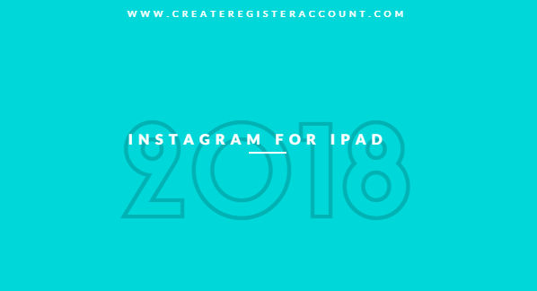 Instagram for iPad 2018