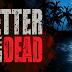 طريقة تحميل لعبة Better Late Than Dead