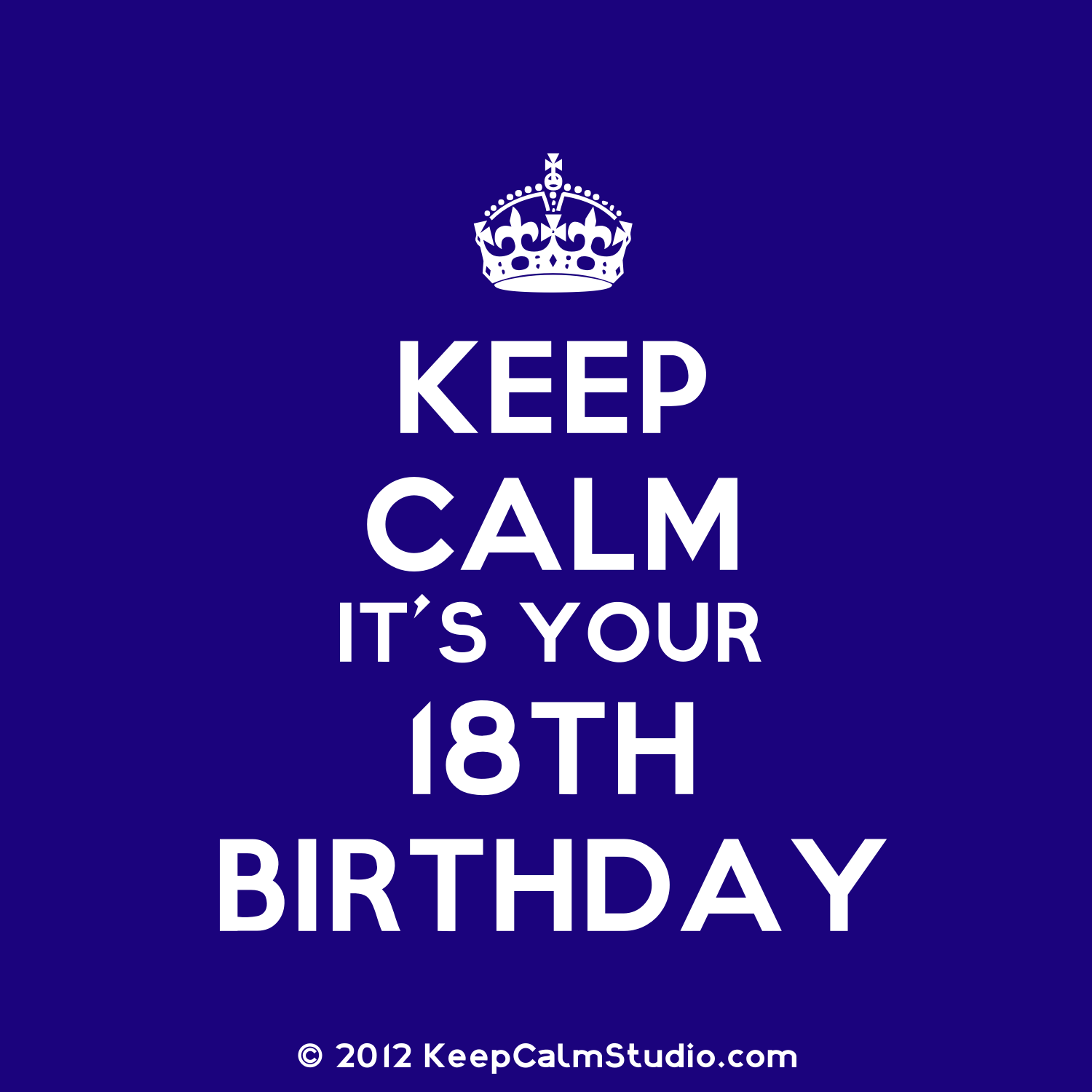 Keep Calm 18th Birthday Quotes. QuotesGram