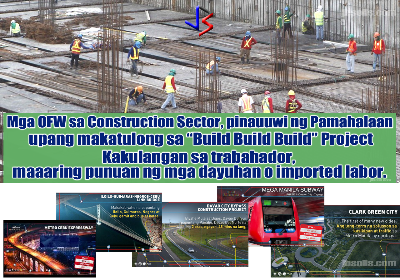 "President Rodrigo Duterte's P8-trillion infrastructure program will create a shortage in labor that might require bringing home overseas Filipinos or importing foreign workers to the Philippines. That is the view of Budget Secretary Benjamin Diokno. He said the 75 projects under the President's Build Build Build Program will create 2 million jobs annually and that currently, construction companies are ""having a hard time"" looking for laborers.  Sec. Diokno said the Philippines is open to importing more laborers from other countries. This raised concerns among the labor sector that Filipino workers might be displaced, while those unemployed will continue to be ignored.  ""Build, build, build is going to create a shortage in labor,"" he said. ""I don't mind if we import labor just to finish the projects. We can even import labor from Pakistan, India. We have 75 major projects, there's no way of stopping that. We won't stop,"" he said.  Assuring the labor sector, Finance Secretary Carlos Dominguez III said importing labor only happens when the skills required for projects are not available domestically. ""If you need special skills and they are not available in the country, then what should you do, you'll bring it in right? Which we already do,"" Dominguez said.  The Finance department further assured Filipino workers, particularly those in the construction industry, should not worry about losing their jobs as only alien workers with highly technical skills are allowed to work in the country. The law only allows special work permits to be issued to aliens who are either highly technical or managerial.  Under Section 20 of the Philippine Immigration Act, allowed non-residents coming for employment will only be when no person can be found in the Philippines willing or competent to perform the labor or service for which the non-immigrant is desired, and that the non-immigrant's admission would be beneficial to public interest.  Labor Secretary Silvestre Bello III, for his part, has said the Department of Labor and Employment is considering measures to prevent the shortage of skilled workers in the country. He said the DOLE is eyeing to slow down the processing for the deployment of skilled workers abroad and to fast- track the training program to bring in more skilled Filipinos into the domestic workforce."