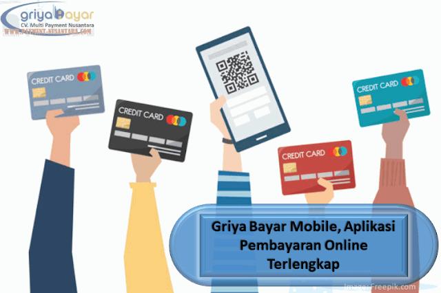 Griya Bayar Mobile, Aplikasi Pembayaran Online Terlengkap