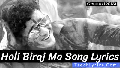 holi-biraj-ma-song-lyrics-movie-genius-jubin-nautiyal-utkarsh-ishita-himesh