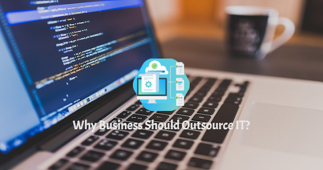 5 Reasons Why Business Should Consider IT Outsourcing