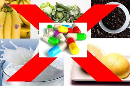 Jenis Makanan Yang Tidak Boleh Dimakan Bersama Obat