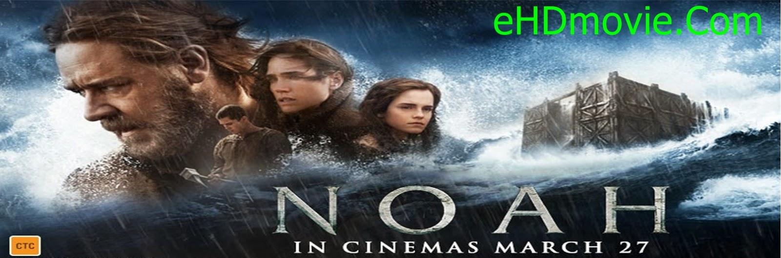 Noah 2014 Full Movie Dual Audio [Hindi – English] 720p - HEVC - 480p ORG BRRip 400MB - 650MB - 1GB ESubs Free Download
