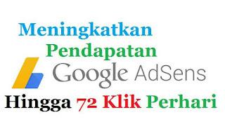 Meningkatkan Pendapatan Google Adsense Hingga 72 Klik Perhari