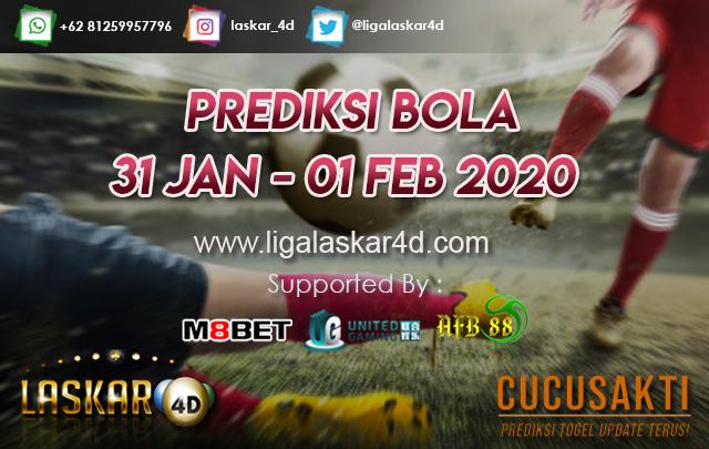 PREDIKSI BOLA JITU TANGGAL 31 Jan – 01 Feb 2020