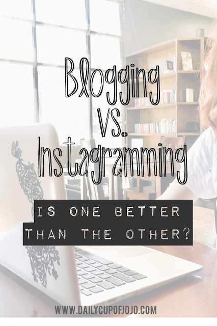 Blogging vs Instagramming: Here's Why I'm Sticking to Blogging