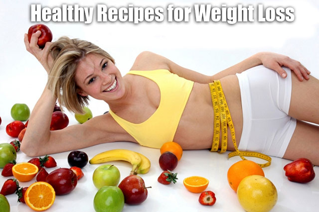 These Foods Should be Contained in Your Healthy Recipes for Weight Loss