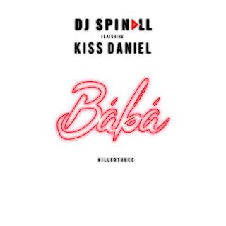 MUSIC:DJ Spinall ft. Kiss Daniel – Baba