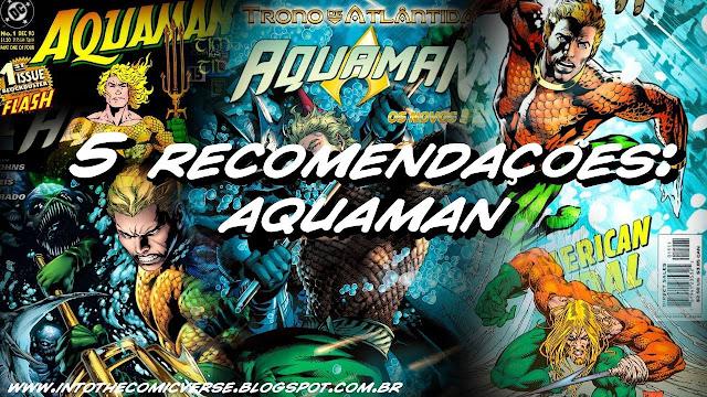 http://intothecomicverse.blogspot.com.br/2016/01/5-recomendacoes-aquaman.html