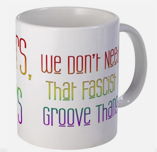 We don't need that fascist groove thang mug