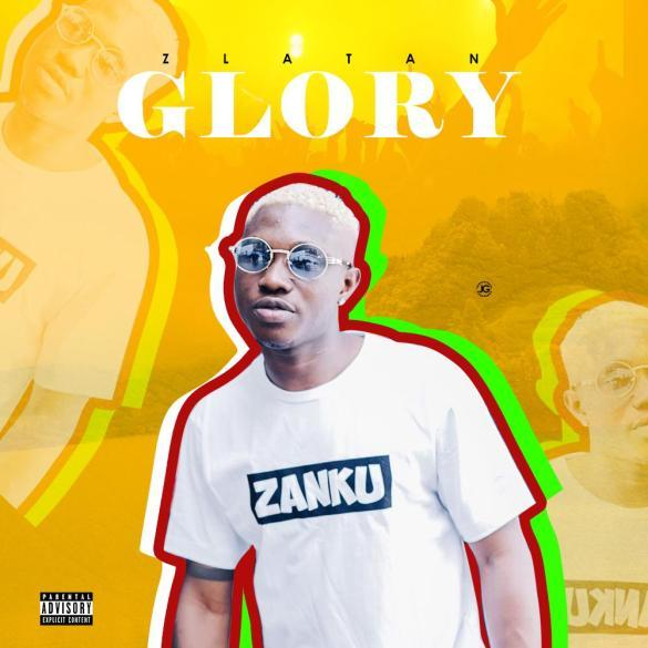 [Download Music] Zlatan Ibile - Glory