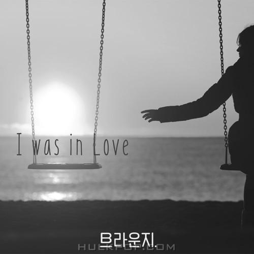 BrownZi – I Was In Love – Single