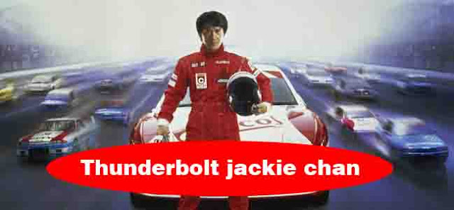 thunderbolt jackie chan film balap mobil full movie film balap motor full movie