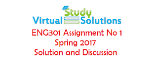 ENG301 Assignment No 1 Spring 2017 - Solution and Discussion