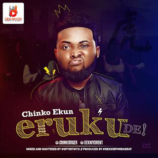 Music + Video: Chinko Ekun - Eruku De