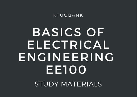Basics Of Electrical Engineering | EE100 | Study Materials