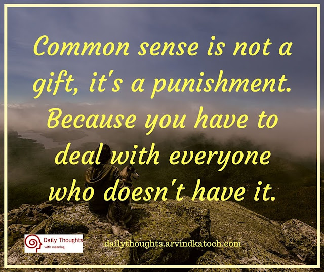 Daily Thought, Quote, Image, Common sense, gift, punishment,