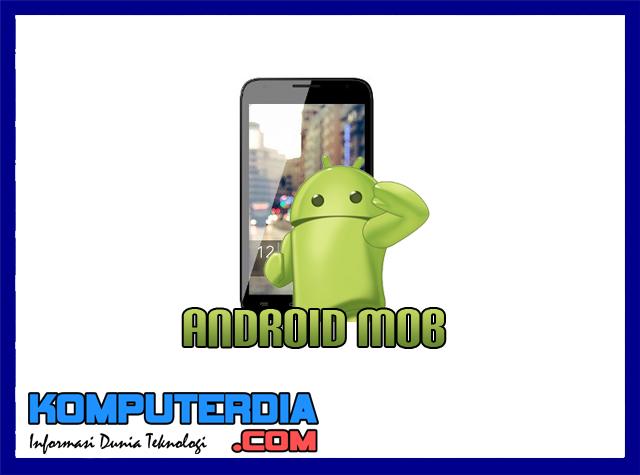 Android Mob ? Pengertian, Sejarah dan Perkembangan Android