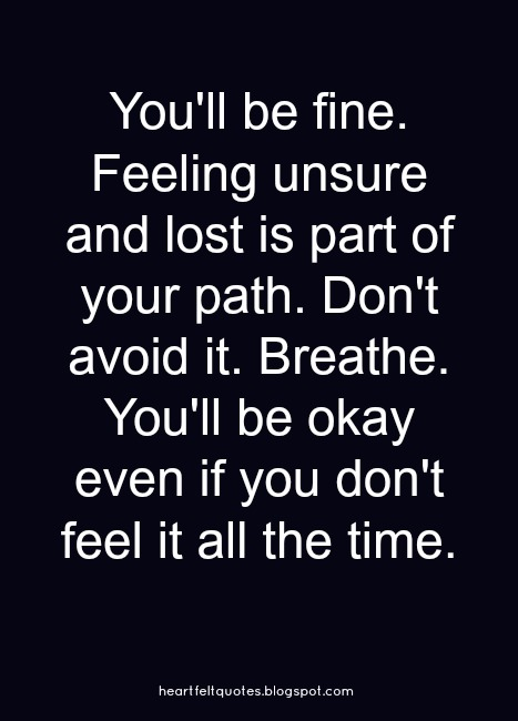 Youll Be Fine Heartfelt Love And Life Quotes