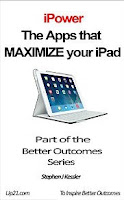iPower: The Apps That Maximize your iPad (Better Outcomes Series)