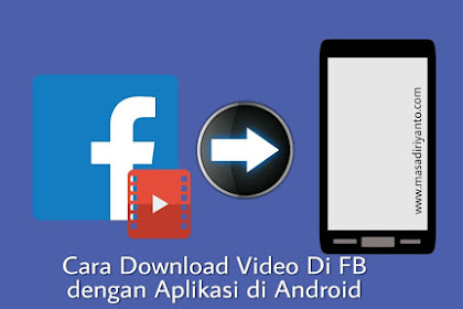 Cara Download Video Di FB Menggunakan Aplikasi Di Android
