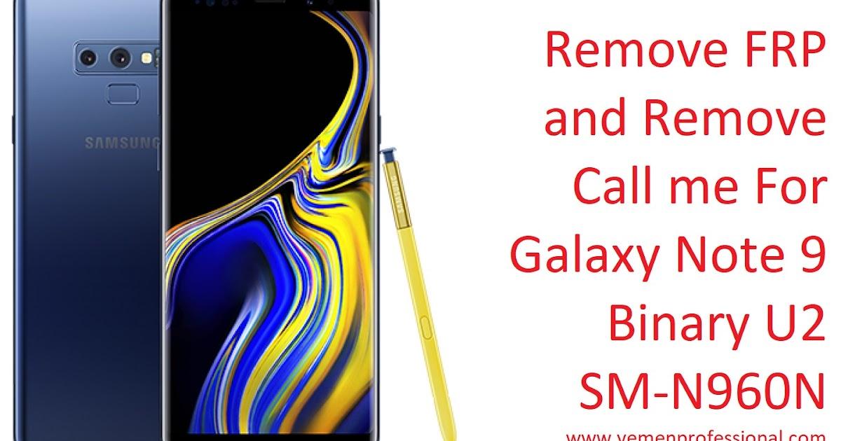 Remove FRP and Remove CALL ME Note 9 N960N Binary U2 | Yemen-Pro