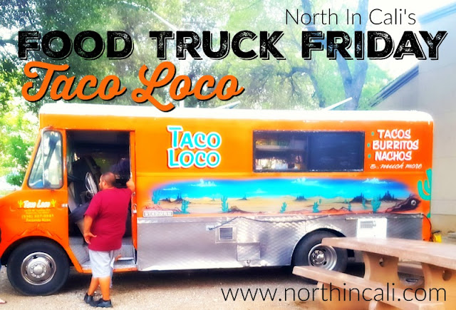 Food Truck Friday : Taco Loco Redding, California  www.northincali.com