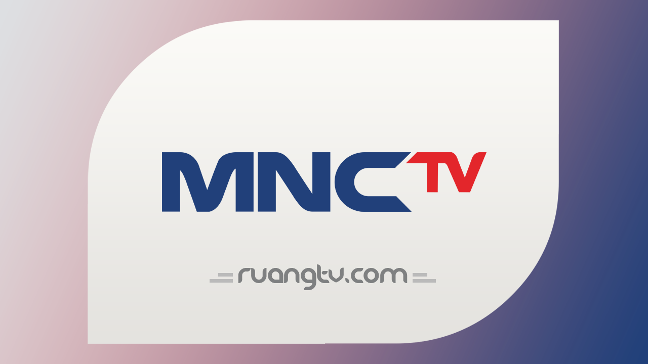 Live Streaming MNCTV Nonton TV Online Indonesia