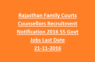 Rajasthan Family Courts Counsellors Recruitment Notification 2016 55 Govt Jobs Last Date 21-11-2016