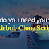 Why do you need an Airbnb Clone Script for your vacation rental business?