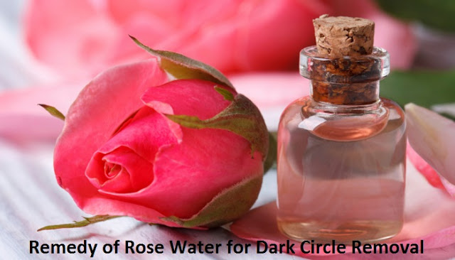 Remedy of Rose Water for Dark Circle Removal