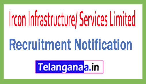 Ircon Infrastructure/ Services Limited IrconISL Recruitment Notification