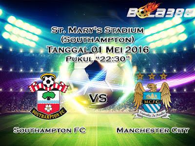 Agen 998bet Terpercaya - Prediksi Skor Southampton FC Vs Manchester City Tanggal 01 Mei 2016