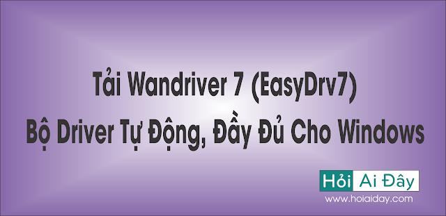 Tải EasyDrv7 – Bộ Driver Tự Động, Đầy Đủ Cho Windows