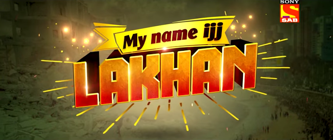 My Name ijj LAKHAN New Show on SAB TV - Starting Shreyas Talpadar