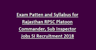 Exam Pattern and Syllabus for Rajasthan RPSC Platoon Commander, Sub Inspector Jobs SI Recruitment 2018