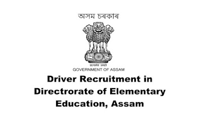 Driver Recruitment in Directrorate of Elementary Education (DEE), Assam. Online Apply. Last Date:30.03.2019