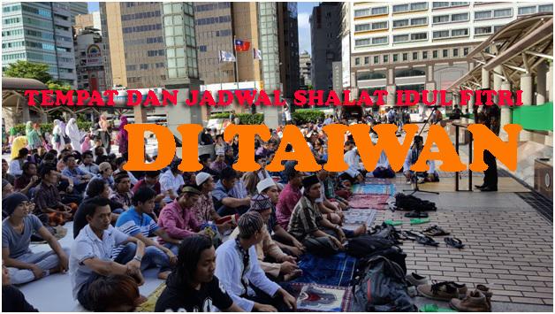 Tempat Pelaksanaan Shalat Idul Fitri Di Berbagai Tempat Di Taiwan