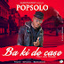 Buy music:Pop Solo - Ba Ki de Case feat BOC Makaki