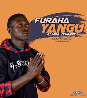 Download Audio | Gambavivanny Boy - Furaha Yangu