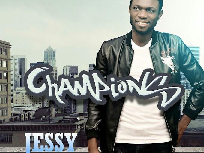 DOWNLOAD MUSIC: Jessey Bassey -  Champions @jesseybassey