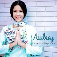 Lirik Lagu Audrey Gembira Puasa